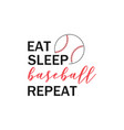 baseball quote lettering typography vector image vector image