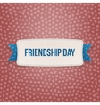 Friendship Day Emblem with Ribbon and Shadow vector image vector image