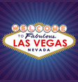 welcome to fabulous las vegas vector image