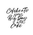 Celebrate your big day with cake calligraphy