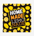 home made lemonade typographic design with vector image vector image