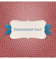 Friendship Day textile Badge with Ribbon vector image vector image