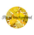 floral background in circle with flowers patern vector image