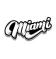miami lettering phrase isolated on white vector image