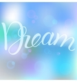 Dream in the bubbles vector image