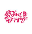 i m happy red calligraphy lettering text vector image vector image