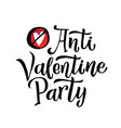anti valentines party black lettering white vector image