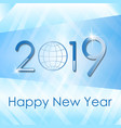 holiday greetings for the new year 2019 vector image vector image