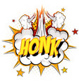 word honk on comic cloud explosion background vector image vector image