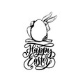 hand lettering happy easter in drawn vector image vector image