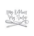 my kitchen my rules slogan handwritten vector image vector image