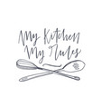 my kitchen my rules slogan handwritten with vector image