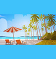 sea shore beach with deck chairs beautiful seaside vector image