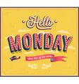 Hello Monday typographic design vector image vector image