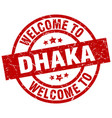 welcome to dhaka red stamp vector image vector image