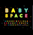 baby space letters and numbers set bold children vector image vector image