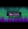 glitch concept purple and green distortion with vector image vector image