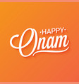 happy onam vintage lettering background vector image