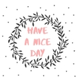 Have a nice day nature lettering poster vector image vector image