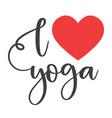 i love yoga concept inscription typography design vector image