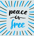 peace is free hand drawn lettering quote for card vector image