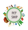 pet shop poster with animal care supplies - dog vector image vector image