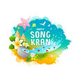 songkran festival travel thailand colorful water vector image vector image