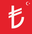 lira turkish symbol sign turkish money currency vector image vector image