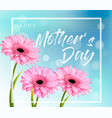 mothers day background with a pink beautiful vector image vector image