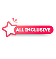 round label all inclusive banner with star icon vector image
