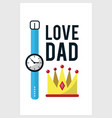 card of father day with watch decoration vector image vector image