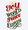 hand lettering with words joy to world peace vector image vector image