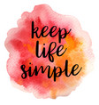 quote keep life simple vector image vector image