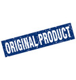 square grunge blue original product stamp vector image vector image