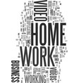 work at home with video text word cloud concept vector image vector image