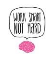 work smart not hard vector image