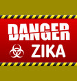 zika virus danger sign with reflect vector image vector image