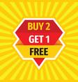 buy 2 get 1 free - concept sale badge design vector image