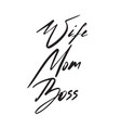modern wife mom boss poster positive hand-drawn vector image