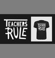 teachers rule tshirt print design white creative vector image vector image