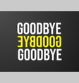 goodbye typography black background for t-shirt vector image