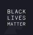 black lives matter poster vector image