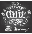 Fresh brewed coffee served here hand lettering vector image vector image