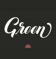 hand drawn lettering green elegant modern vector image vector image