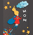 mothers day greeting card super mom character vector image vector image