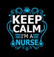 nurse typographic quotes design vector image vector image