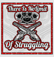 grunge style quote about there is no limit of vector image vector image