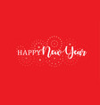 elegant inscription a happy new year festive vector image