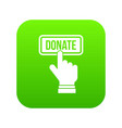 hand presses button to donate icon digital green vector image vector image