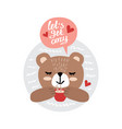 happy bear with a cup tea and inscription vector image vector image